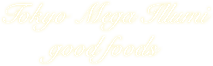 Tokyo Mega Illumi good foods